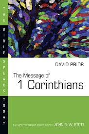 The Message Of 1 Corinthians The Bible Speaks Today Series