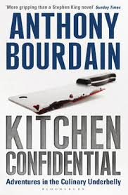 Kitchen Confidential Adventures in the Culinary Underbelly by