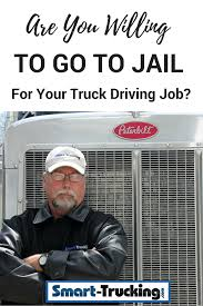 100 Is Truck Driving Hard Are You Willing To Go To Jail For Your Job Best Of