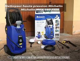 test nettoyeur haute pression michelin mpx 160 prm actu automobile