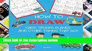100 Cars And Trucks And Things That Go PDF How To Draw Planes And Other