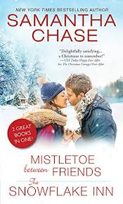 Mistletoe Between Friends The Snowflake Inn By Samantha Chase