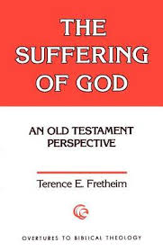 The Suffering Of God By Terence E Fretheim