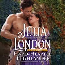 Hard Hearted Highlander Audiobook By Julia London