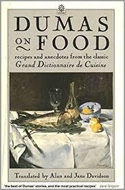 dictionnaire de cuisine dumas on food selections from le grand dictionnaire de cuisine