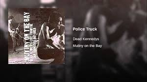 100 Dead Kennedys Police Truck YouTube