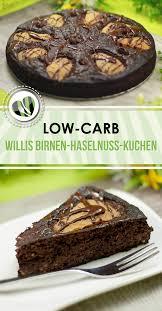 willis birnen haselnuss kuchen low carb und glutenfrei