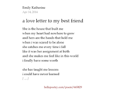 a love letter to my best friend by Emily Katherine Hello Poetry
