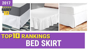 Best Bed Skirt Top 10 Rankings Review 2017 & Buying Guide
