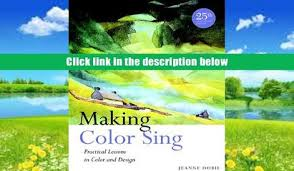 Download PDF Making Color Sing 25th Anniversary Edition Jeanne Dobie For Kindle