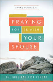 Praying For And With Your Spouse The Way To Deeper Love