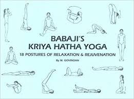 Babajis Kriya Hatha Yoga 18 Postures Of Relaxation Rejuvenation Marshall Govindan 9781895383034 Amazon Books