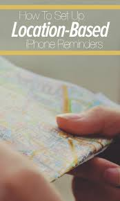 How to set up iPhone location based reminders