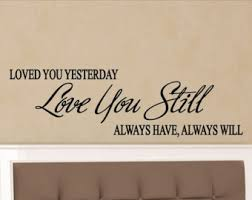 Love Quotes Wall Art Loved You Yesterday Still Master Bedroom Decal Sticker Decorations