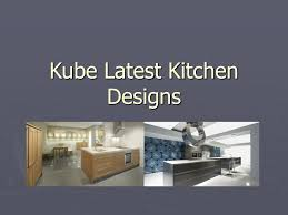 100 Kube Homes PPT Kitchen Designs PowerPoint Presentation Free Download