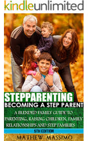Stepparenting Becoming A Stepparent Blended Family Guide To Parenting Raising Children