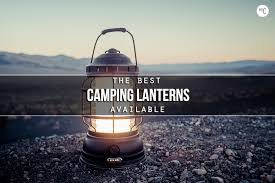 take back the the 6 best cing lanterns hiconsumption