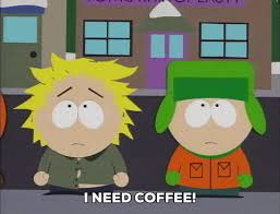 I Need Coffee GIF By South Park