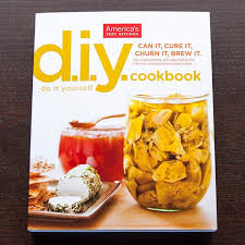 The America s Test Kitchen D I Y Cookbook by America s Test