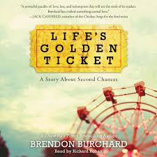 Lifes Golden Ticket A Story About Second Chances Brendon Burchard 9781504765961 Amazon Books
