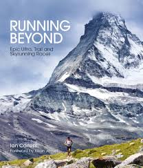 Running Beyond Epic Ultra Trail And Skyrunning Races Ian Corless 9781781315255 Amazon Books
