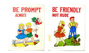 Be prompt always Bee friendly not rude