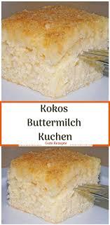kokos buttermilch kuchen buttermilch kokos kuchen