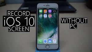 How To SCREEN RECORD iOS 10 10 1 NO JAILBREAK iPhone & iPad