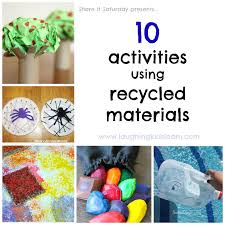 How To Make Creative Things From Waste Material At Home For Kids Inspirational It Saturday 10 Activities Using Recycled Materials