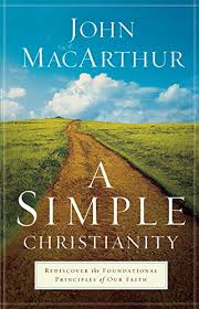 A Simple Christianity Rediscover The Foundational Principles Of Our Faith