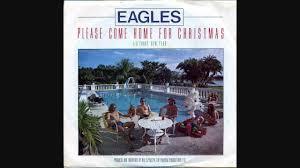 The Eagles Please e Home for Christmas