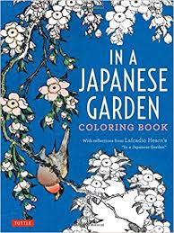 In A Japanese Garden Coloring Book With Reflections From Lafcadio Hearns Hearn 9784805314036 Amazon Books