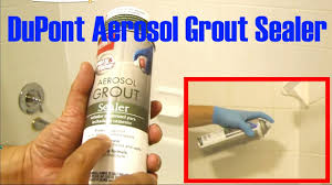 Homax Tile Guard Grout Sealer by Aerosol Grout Sealer By Dupont For Bathroom Youtube