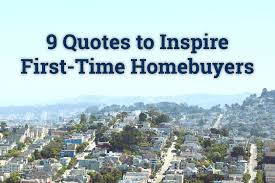 9 Quotes To Inspire First Time Homebuyers