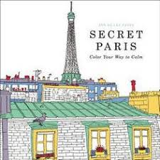 Secret Paris Color Your Way To Calm By Zoe De Las Cases Paperback