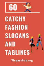 60 Catchy Fashion Slogans & Taglines #slogans #taglines #fashion ...