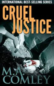 Title Cruel Justice Series 1 Author M A Comley