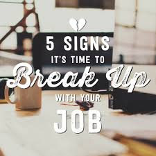 5 Signs Its Time To Break Up With Your Job