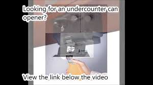 Black And Decker Under Cabinet Can Opener by Undercounter Can Opener Recommendations Youtube