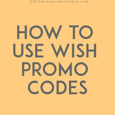 If You Wanna Know How To Apply Wish Promo Codes 2019? How To Use ...