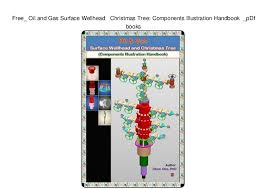 Free Oil And Gas Surface Wellhead Christmas Tree Components Illustration Handbook PDf Books