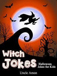 Halloween Riddles And Jokes For Adults by Jokes For Kids Funny Witch Jokes Funny Halloween Jokes For Kids