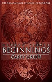 Dragon Slayer Beginnings By Carey Green Ebook Deal