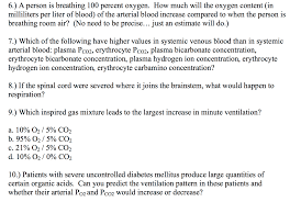100 milliliters to liters a person is breathing 100 percent oxygen how much chegg