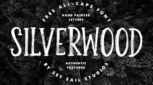 Silverwood Is A Free Rustic Brush Font With Uneven Letters And Rough Texture Bold Strong But Friendly Charm