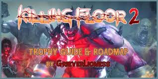 Killing Floor Patriarch Trophy by Killing Floor 2 Trophy Guide And Road Map Dlc