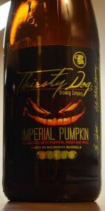 Imperial Pumpkin Ale Southern Tier by Bourbon Barrel Aged Imperial Pumpkin Ale Thirsty Dog Brewing