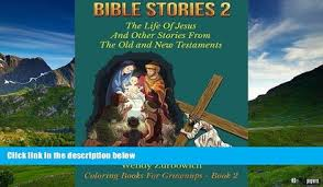 Must Have Bible Stories 2 The Life Of Jesus And Other From Old New Testaments