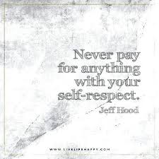 Self Respect Quotes Also Perfect If You Others Wont Either