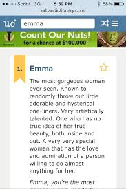 Emma Name Meaningthis Is From The Urban Dictionary Which I Don